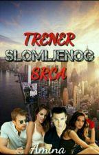 TRENER SLOMLJENOG SRCA by AminaCorovic123