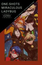☆ One shot - MIRACULOUS LADYBUG ☆ by JHunGirl_4D