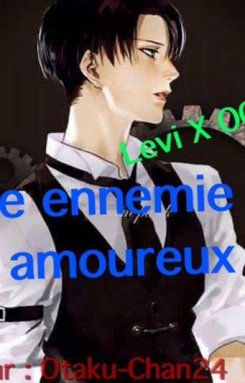 De ennemie à amoureux (Levi X OC)
