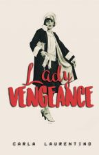 Beware the Lady Vengeance by carlalaurentino