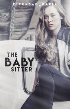 The Babysitter (Alycia/You) by Alycia_Jasmiin