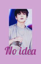 No Idea [JiKook] by galleto_kook21