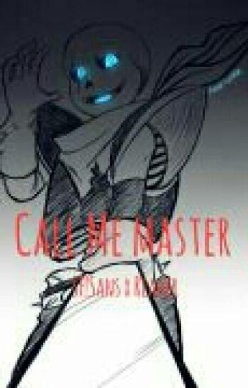 Call me Master (Lemon) (+18) [SF!Sans x Reader]
