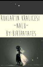 Ruhların Kraliçesi (NaLu)  by bir1patates