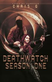 Deathwatch Season One by Stand_With_Me