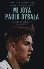 Mi Joya //Paulo Dybala {#Wattys2017} by artvzayn