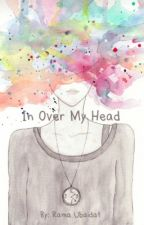 In Over My Head by diuretic