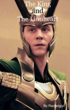 The King and The Lionheart (Loki fanfic) by Rachelglyl