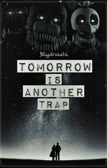 Tomorrow is another trap