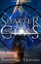 Shatter Like Glass-A Pirate Cinderella Retelling ⚔☠ by AlcinaMystic