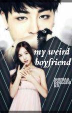 """حبيبي غريب الأطوار """" my weird boyfriend """" by sarah568"""