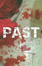 PAST by MissLemoineDu29
