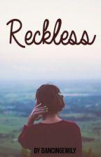 Reckless by dancingemily