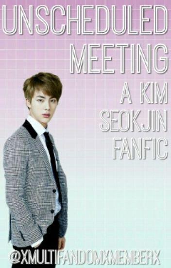 Unscheduled Meeting // Kim SeokJin
