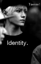 Identity. by Taesax1
