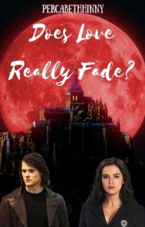 Does Love Really Fade? {Vampire Academy} by PercabethHinny