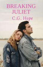 Breaking Juliet by Incorruptible_mind