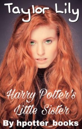 Harry Potter's Little Sister by hpotter_books