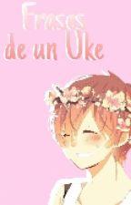 Frases De Un Uke by AndreaUnicornss