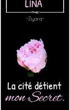 Lina- La cité détient mon secret. by -Ziyara-