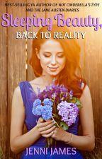 Sleeping Beauty, Back to Reality by JenniJames