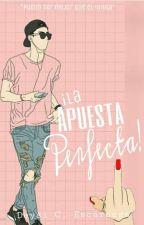 !La Apuesta Perfecta¡ #Wattys2017 by DeskaZomber26