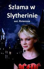 Szlama W Slytherinie by Riviannna