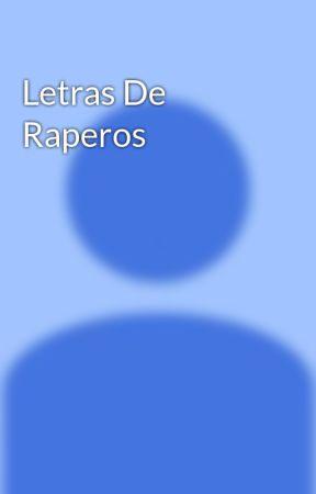 Letras De Raperos - letra de ayer de arce - Wattpad