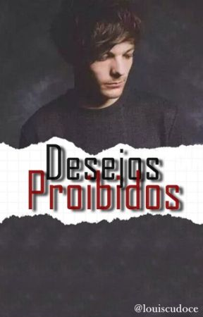 Desejos Proibidos ➸  L.S Version by louiscudoce