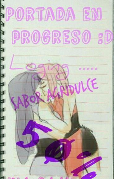 Sabor agridulce •Yuri• [Pausada Por Edición]