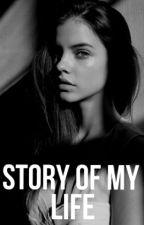 Story of my life /EDITARE/ by MsStrangerB