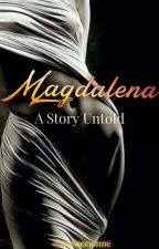 Magdalena (A Story Untold) by laurenceienne