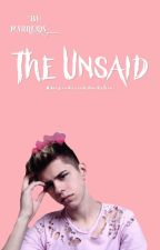 The Unsaid by marreads__