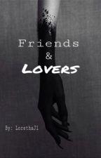 Friends & Lovers || J.S by LorethaJ1