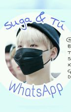 WhatsApp√ [SUGA Y TU] by BTSXGD