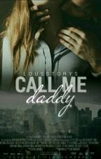 Call me Daddy by lousStorys