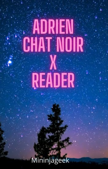 CHAT NOIR/ADRIEN X READER