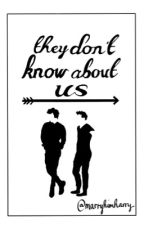they don't know about us. | larry stylinson. | on hold. by marryhimharry