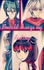 I would change my destiny  by kimykaiba