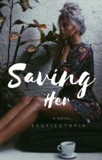 Saving Her by exoticUtopia