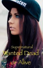 Wanted Dead or Alive | Supernatural  by hayrayne23
