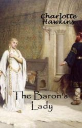 The Baron's Lady (The Gisbornes  Book 3) by Charlotte1194