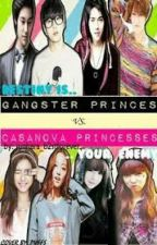 GANGSTER Princes V.S CASSANOVA Princesses by HayanaManabilang