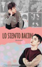 Lo Siento Bacon [CORRIGIENDO]  by DoViolet