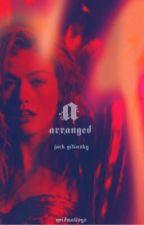 ARRANGED MARRIAGE✿ jack gilinsky by agentspeedster_