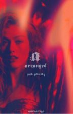 ARRANGED MARRIAGE✿ jack gilinsky by agentspeedster
