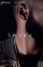 Smoke #Wattys2017 by yakawi