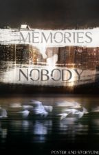 Memories of Nobody. by kiiroyan