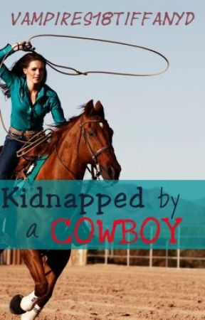 Kidnapped by a Cowboy by vampires18tiffanyd