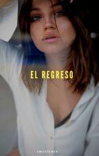 EL REGRESO by XxalizlutteoxX